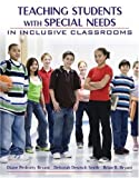 By Diane P. Bryant - Teaching Students With Special Needs in Inclusive Classrooms: 1st (first) Edition