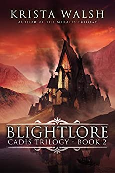 Blightlore (Cadis Trilogy Book 2) by [Walsh, Krista]