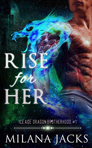 - Rise for Her: Dystopian dragon romance (Ice Age Dragon Brotherhood Book 1)