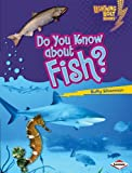 Do You Know about Fish?, Buffy Silverman, 082257540X