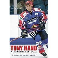 Tony Hand: A Life In British Ice Hockey