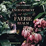#5: Enchantment of the Faerie Realm: Communicate with Nature Spirits and Elementals