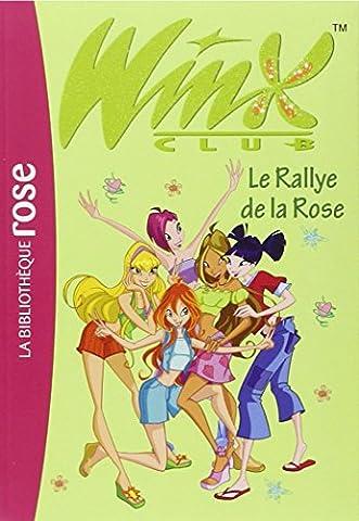 Winx Club 6/Le Rallye De La Rose (French Edition) (The Winx C)