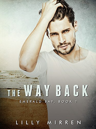 The Way Back (Emerald Bay Book 1) by [Mirren, Lilly]