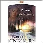 Waiting for Morning: Forever Faithful Series #1 | Karen Kingsbury