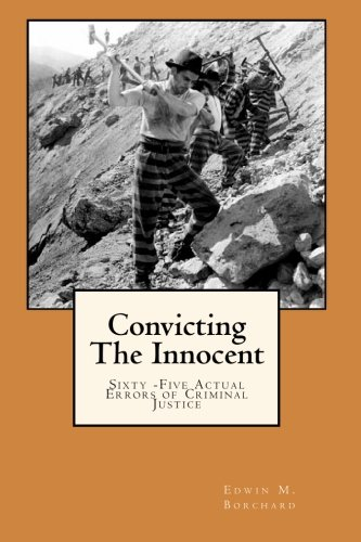 Convicting The Innocent: Sixty -Five Actual Errors of Criminal Justice