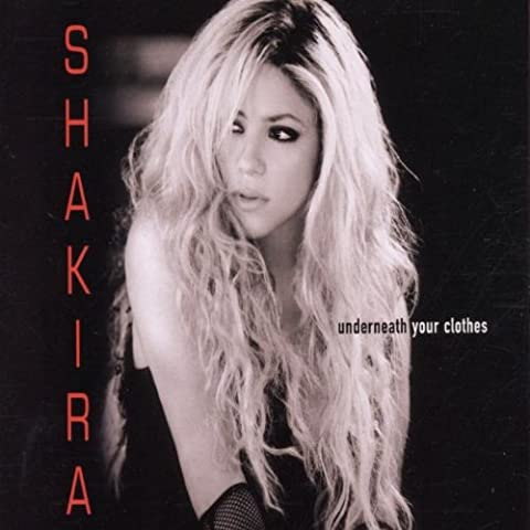 Underneath Your Clothes von Shakira