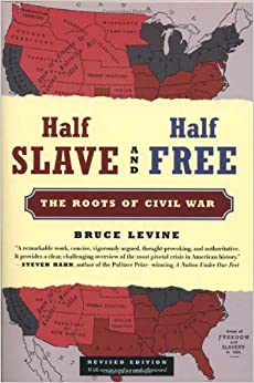 Book Half Slave and Half Free, Revised Edition: The Roots of Civil War