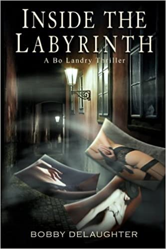 Inside the Labyrinth: A Bo Landry Thriller by Bobby DeLaughter (2014-03-12)