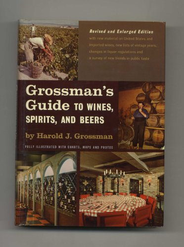 Grossman's Guide to Wines, Spirits, and Beers (Grossmans Beer Wine Spirit)