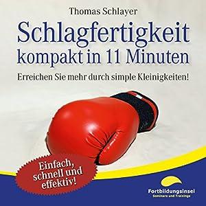 Schlagfertigkeit - kompakt in 11 Minuten Hörbuch