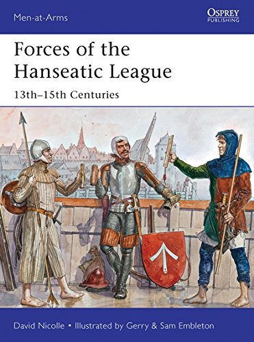 Download Forces of the Hanseatic League: 13th–15th Centuries (Men-at-Arms) ebook
