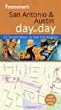 Front cover for the book Frommer's Day by Day: San Antonio & Austin by Janis Turk
