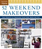 52 Weekend Makeovers, Taunton Press Staff and Fine Homebuilding Editors, 1561588636
