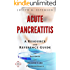 Acute Pancreatitis - A Reference Guide  (BONUS DOWNLOADS) (The Hill Resource and Reference Guide Book 11)