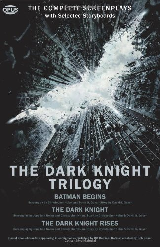 Dark Knight Series (The Dark Knight Trilogy: The Complete Screenplays (Opus)