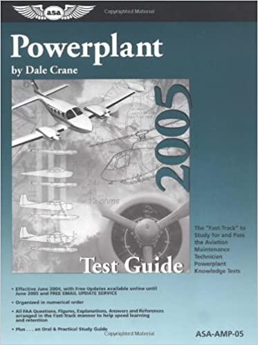 Powerplant Test Guide 2005: The Fast-Track to Study for and Pass the FAA Aviation Maintenance Technician Powerplant Knowledge Test (Fast Track series)
