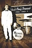 Notes of a Young Drummer (1966-1969), Michael Welch, 1492759023