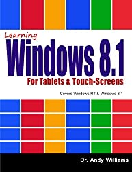 Learning Windows 8.1 for Tablets & Touch-Screens: Covers Windows RT & Windows 8.1