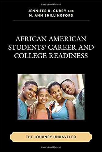 African American Students' Career and College Readiness: The Journey Unraveled (Race and Education in the Twenty-First Century)