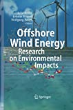 Offshore Wind Energy : Research on Environmental Impacts, Köller, Julia and Köppel, Johann, 3642421148