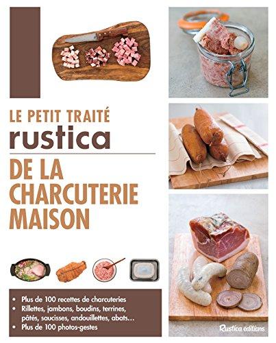 - Le petit traité Rustica de la charcuterie maison (Les petits traités) (French Edition)