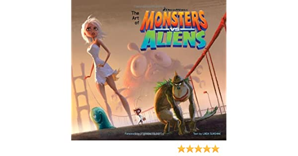 The Art of Monsters vs. Aliens: Amazon.es: Linda Sunshine ...