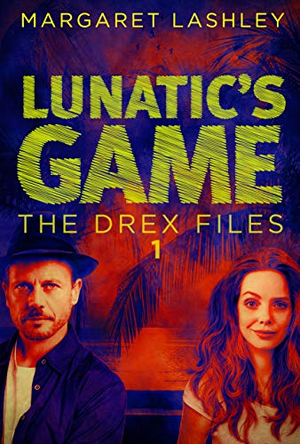 Lunatic's Game (The Drex Files Book 1)