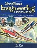 Walt Disney's Imagineering Legends and the Genesis of the Disney Theme Park