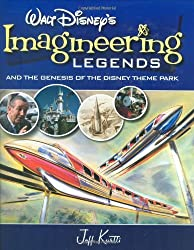 Walt Disney's Imagineering Legends and the Genesis of the Disney Theme Park
