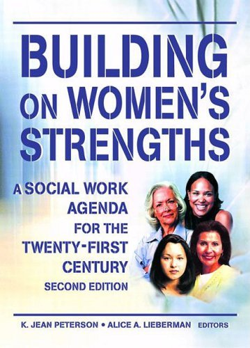 Building on Womens Strengths: A Social Work Agenda for the ...