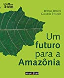 img - for Um futuro para a Amaz nia. -- ( Inventando o futuro ) book / textbook / text book