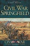Civil War Springfield, Larry Wood, 1609493087
