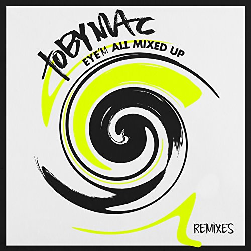 Eye'M All Mixed Up (Remixes)
