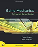 Game Mechanics, Ernest Adams and Joris Dormans, 0321820274