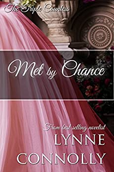 Met By Chance (The Triple Countess Book 3) by [Connolly, Lynne, Connolly, Lynne]