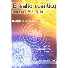 Salto Cuantico, El. Hacia El Absoluto