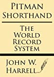 Pitman Shorthand: The World Record System