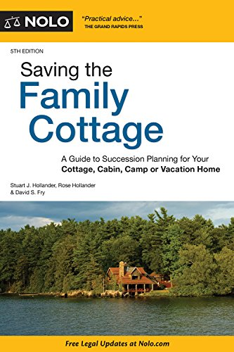 Fry Rose - Saving the Family Cottage: A Guide to Succession Planning for Your Cottage, Cabin, Camp or Vacation Home