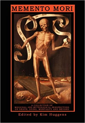 Book Memento Mori - A Collection of Magickal and Mythological Perspectives On Death, Dying, Mortality and Beyond