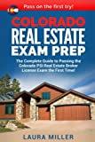 Colorado Real Estate Exam Prep: The Complete Guide to Passing the Colorado PSI Real Estate Broker License Exam the First Time!