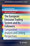The European Emission Trading System and Its Followers: Comparative Analysis and Linking Perspectives (SpringerBriefs in Environmental Science)