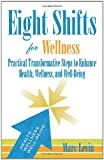 Eight Shifts for Wellness, Marc Levin, 0983282803