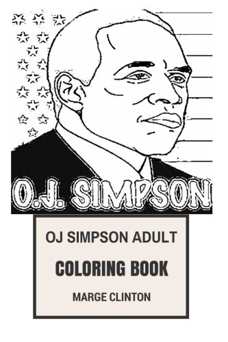 Oj Simpson Adult Coloring Book  Controversial Nfl Star And Actor  Sportsman And Suspected Murderer Inspired Adult Coloring Book  Oj Simpson Books