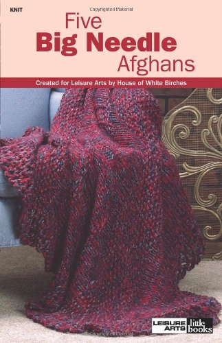 Five Big Needle Afghans  (Leisure Arts #75139) (Leisure Arts Little Books)