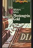 Montenegrin Gold, Brian Ball, 0802730507