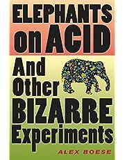 Elephants on Acid: And Other Bizarre Experiments