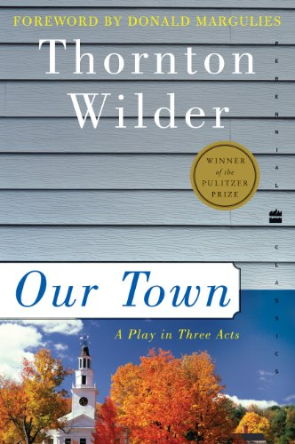 Our Town: A Play in Three Acts (Perennial Classics) (Best Stretches Before Working Out)