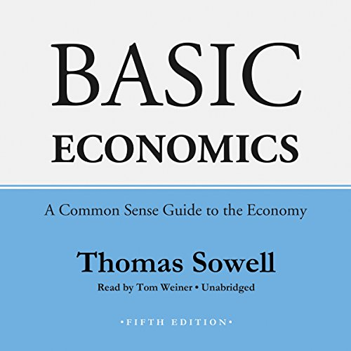 Basic Economics, Fifth Edition: A Common Sense Guide to the Economy by Blackstone Audio, Inc.