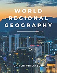 World Regional Geography: People, Places, and Globalization